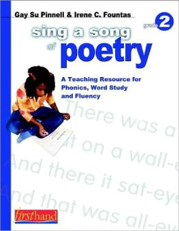 Sing a Song of Poetry: A Teaching Resource for Phonics, Word Study, and Fluency, Grade 2