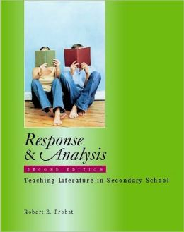 Response and Analysis, Second Edition: Teaching Literature in Secondary School