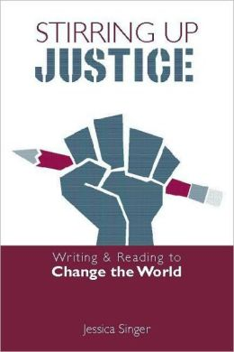 Stirring Up Justice: Writing and Reading to Change the World