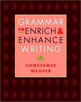 Grammar to Enrich and Enhance Writing