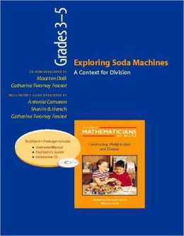 Exploring Soda Machines, Grades 3-5 (Resource Package): A Context for Division