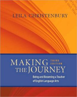 Making the Journey: Being and Becoming a Teacher of English Language Arts