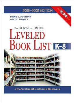 The Fountas and Pinnell Leveled Book List K-8