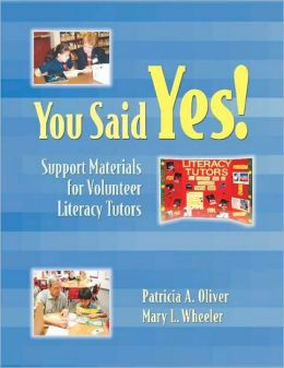 You Said Yes!: Support Materials for Volunteer Literacy Tutors