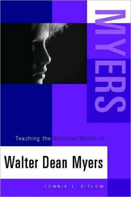 Teaching the Selected Works of Walter Dean Myers