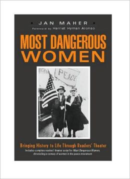 Most Dangerous Women: Bringing History to Life Through Readers' Theater