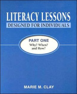 Literacy Lessons: Designed for Individuals, Part One: Why? When? and How?