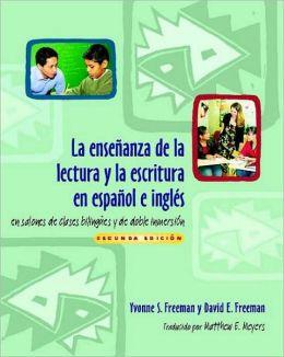 Ensenanza de la Lectura Y la Escritura En Espanol E Ingles: En Salones de Clases Bilingues Y de Doble Inmersion, Segunda Edicion