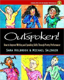 Outspoken!: How to Improve Writing and Speaking Skills Through Performance Poetry