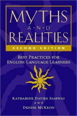 Myths and Realities: Best Practices for English Language Learners (Second Edition)