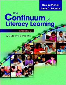 The Continuum of Literacy Learning: A Guide for Teaching K-2