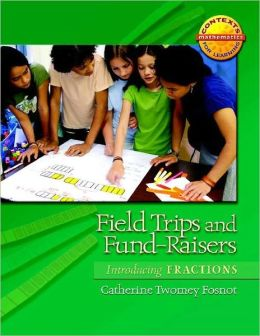 Field Trips and Fund-Raisers: Introducing Fractions