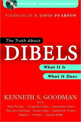 Truth about Dibels: What It is - What It Does