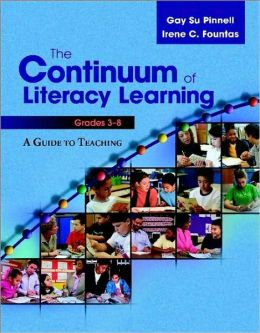 The Continuum of Literacy Learning, Grades 3-8: A Guide for Teaching