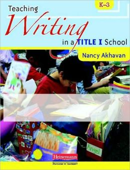 Teaching Writing in a Title I School: K-3