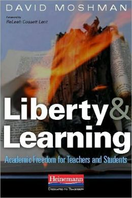 Liberty and Learning: Academic Freedom for Teachers and Students