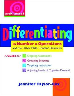 Differentiating in Number & Operations: A Guide for Ongoing Assessment, Grouping Students, Targeting Instruction, and Adjusting Levels of Cognitive Demand