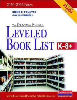 The Fountas and Pinnell Leveled Book List: K-8+ (F and P Professional Books and Multimedia Series)