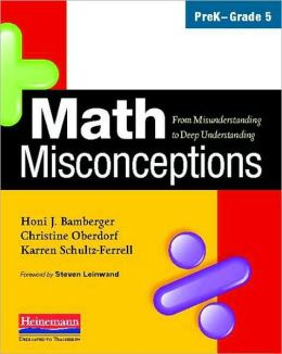 Math Misconceptions: PreK-Grade 5: From Misunderstanding to Deep Understanding