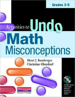 Activities to Undo Math Misconceptions: Grades 3-5