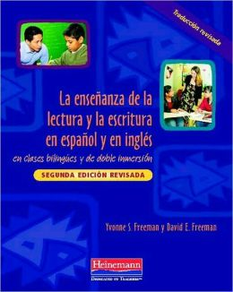 Ensenanza de la lectura y la escritura en espanol e ingles en clases bilingues y de doble inmersion (Teaching Reading and Writing in Spanish and English in Bilingual and Dual Language Classrooms)