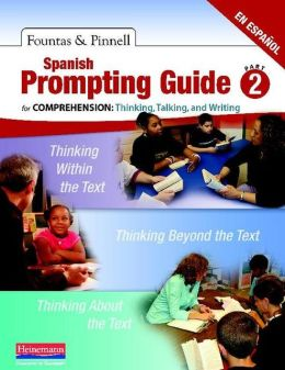 Spanish Prompting Guide Part 2 for Comprehension: Thinking, Talking, and Writing