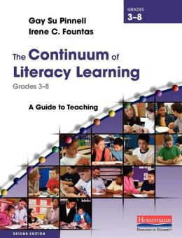 The Continuum of Literacy Learning, Grades 3-8: A Guide to Teaching, Second Edition