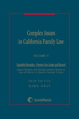 Complex Issues in California Family Law - Volume F: Equitable Remedies</i>&mdash;Pereira-Van Camp <i>and Beyond