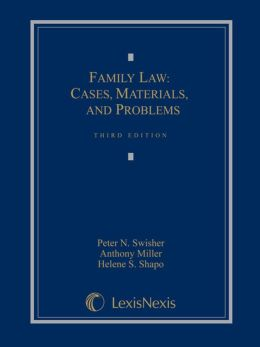 Family Law: Cases, Materials and Problems
