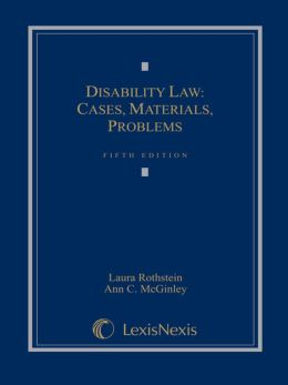 Disability Law: Cases, Materials, Problems