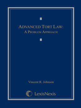 Advanced Tort Law: A Problem Approach