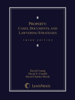 Property: Cases, Documents, and Lawyering Strategies