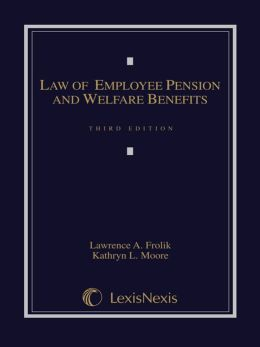 The Law of Employee Pension and Welfare Benefits