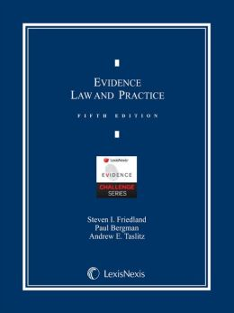Evidence Law and Practice, Cases and Materials