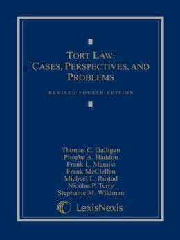 Tort Law: Cases, Perspectives, and Problems