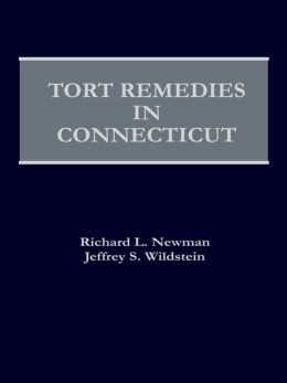 Tort Remedies in Connecticut with 2011 Supplement