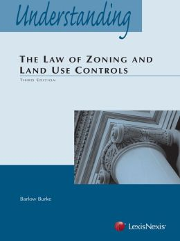 Understanding the Law of Zoning and Land Use Controls