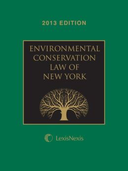New York Environmental Conservation Law, 2013 Edition