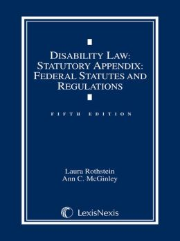 Disability Law Statutory Appendix: Federal Statutes and Regulations