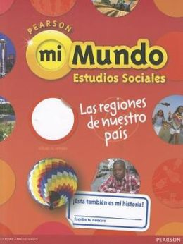 Social Studies 2013 Spanish Region Student Edition (Consumable) Grade 4