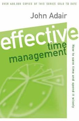 Effective Time Management: How to Save Time and Spend It Wisely