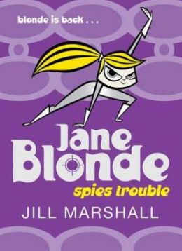 Spies Trouble (Jane Blonde Series #2)