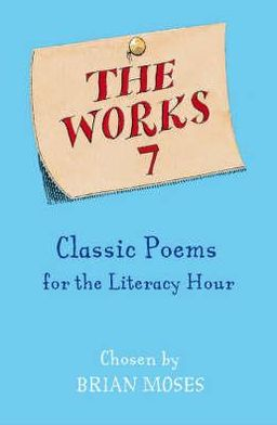 The Works 7: Classic Poems: Classic Poems
