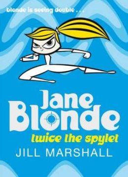 Twice the Spylet (Jane Blonde Series #3)
