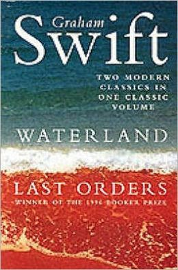 Waterland and Last Orders