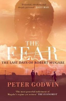 Fear: The Last Days of Robert Mugabe