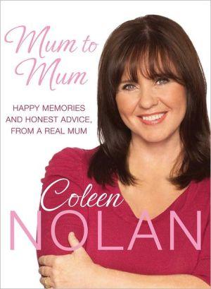 Mum to Mum: Happy Memories and Honest Advice, from a Real Mum