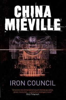 Iron Council (New Crobuzon Series #3)