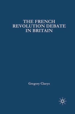 French Revolution Debate in Britain: The Origins of Modern Politics