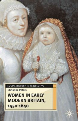 Women In Early Britain, 1450-1640